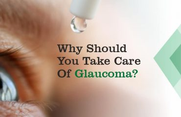 Why Should You Take Care Of Glaucoma?